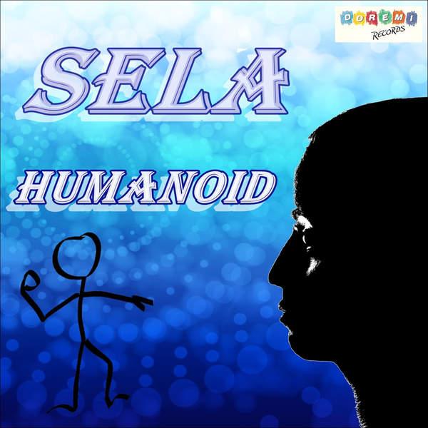 """Sela – """"Humanoid"""""""