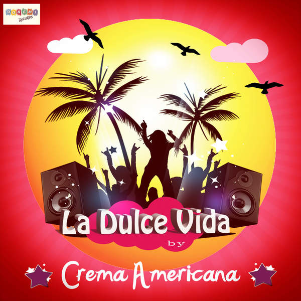 "Crema Americana – ""La Dulce Vida"""