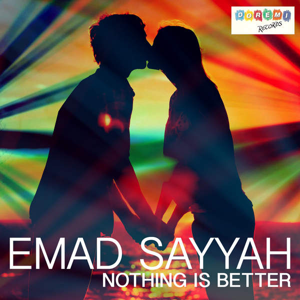 """Emad Sayyah – """"Nothing Is Better"""""""